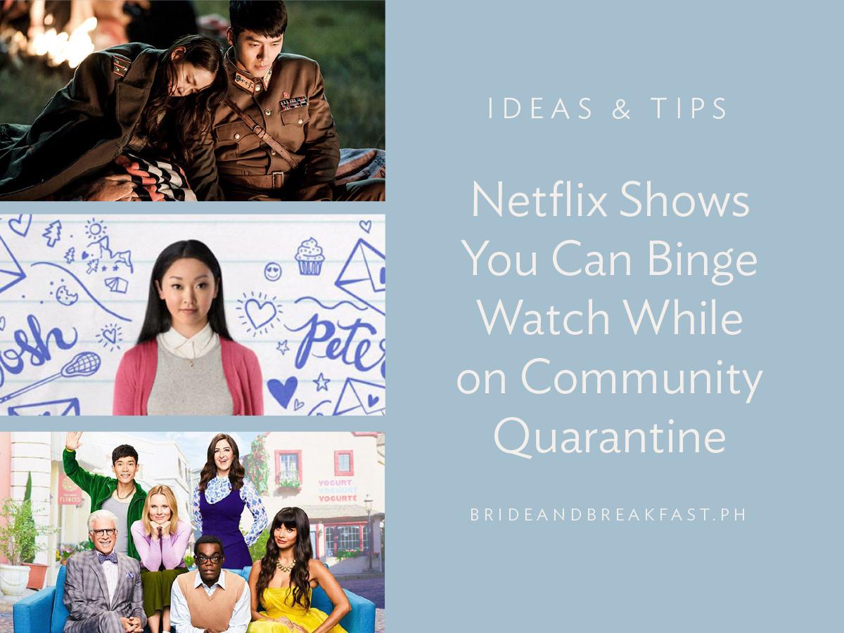 12 Netflix Shows You Can Binge Watch While on Community Quarantine