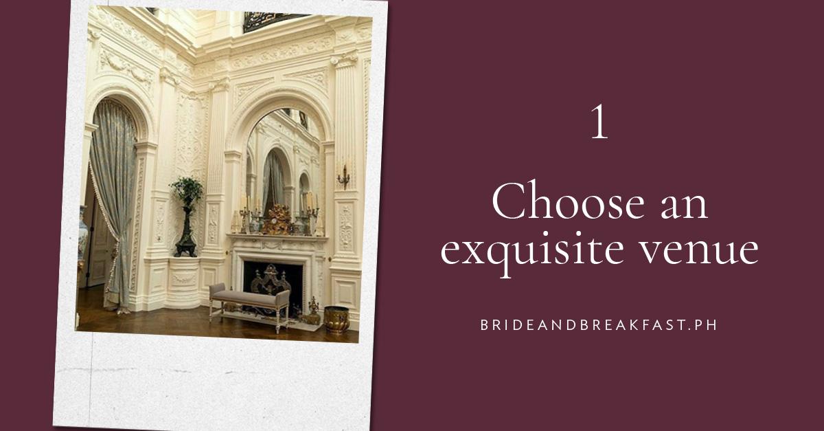 Choose an exquisite venue
